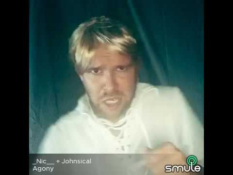 Agony ... Smule sing cover + _Nic__ + Johnsical