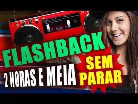 2 Horas E Meia De Flashbacks Sem Parar Youtube Romanticas