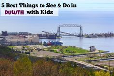 5 Best Things to See & Do in Duluth, MN with Kids!