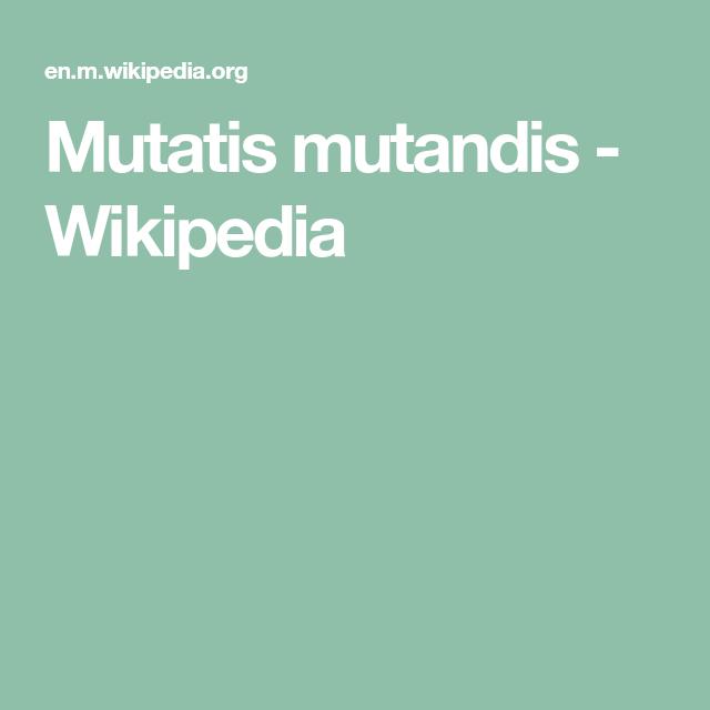Mutatis Mutandis Wikipedia