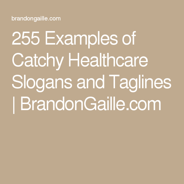 257 Examples Of Catchy Healthcare Slogans And Taglines Slogan