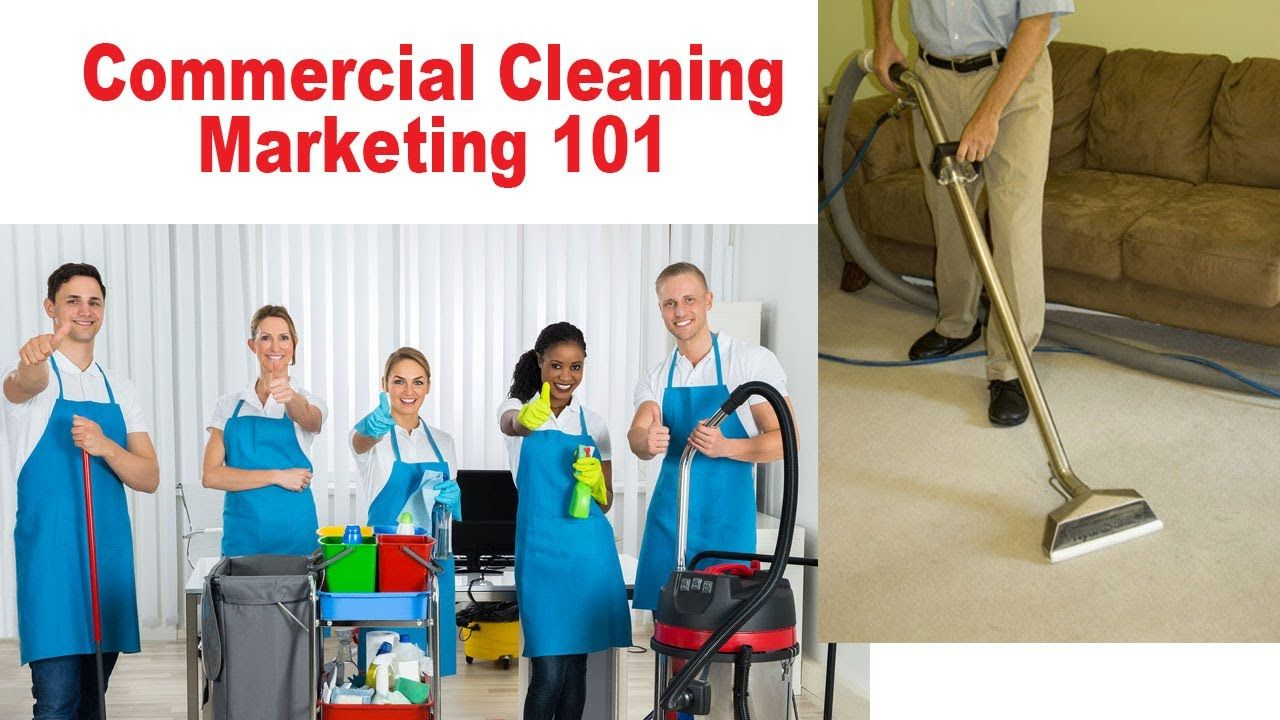 Commercial Marketing 101 Commercial Cleaning Cleaning