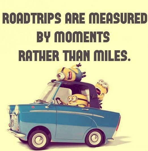 Road Trip Road Trip Minions Funny Road Trip Quotes