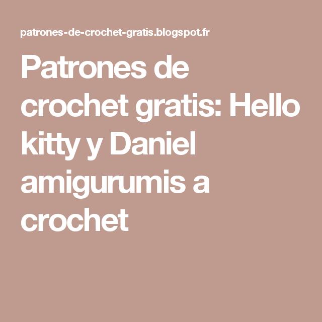 Patrones de crochet gratis: Hello kitty y Daniel amigurumis a ...