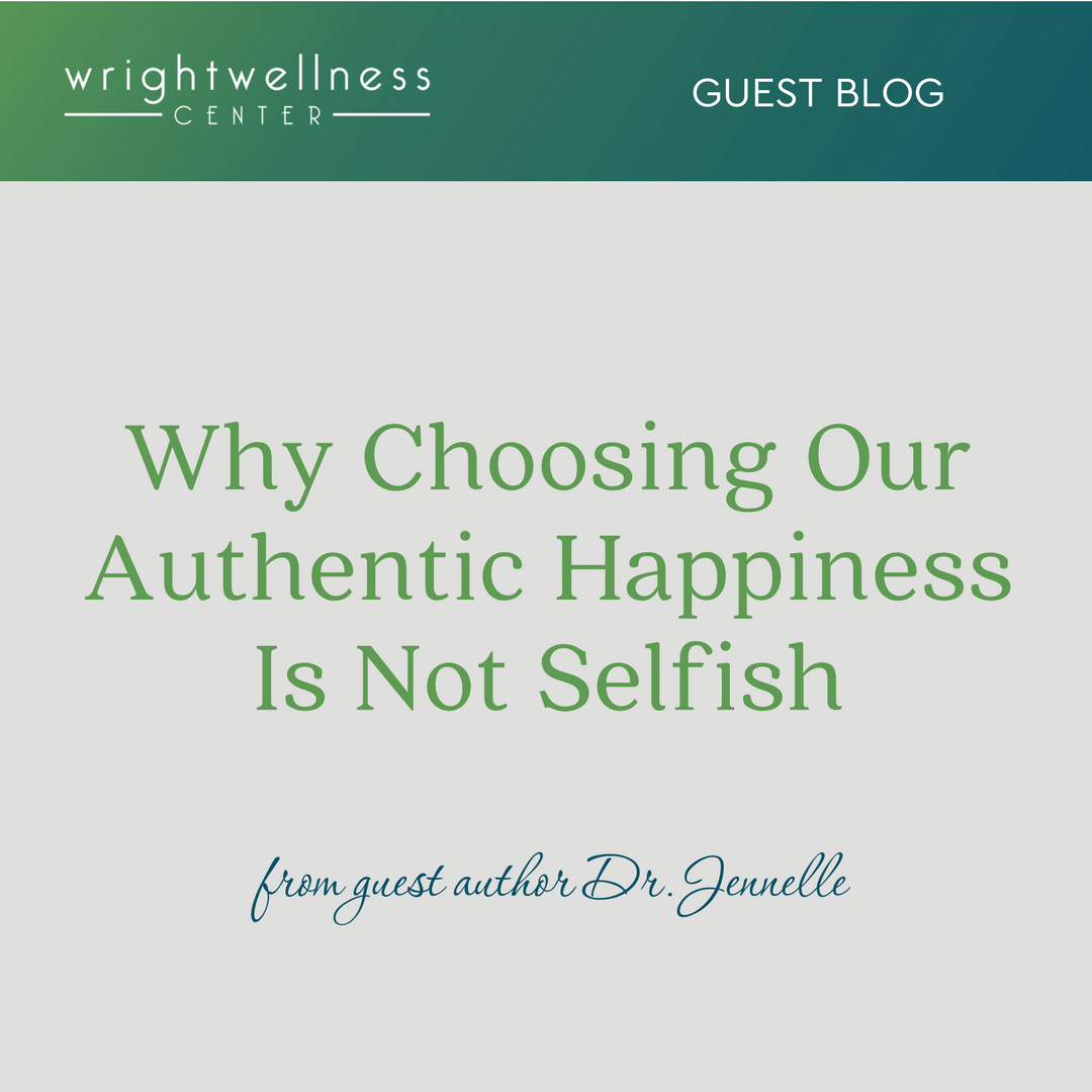 Why Choosing Our Authentic Happiness Is Not Selfish