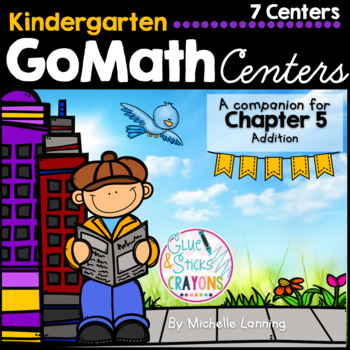 Go Math-Kinder Math Centers, Addition- Chapter 5: This packet was ...