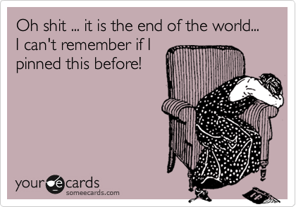 #thatawkward moment... where I can't remember if I pinned this before!
