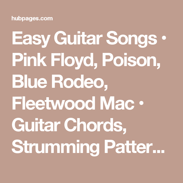 Easy Guitar Songs • Pink Floyd, Poison, Blue Rodeo, Fleetwood Mac ...