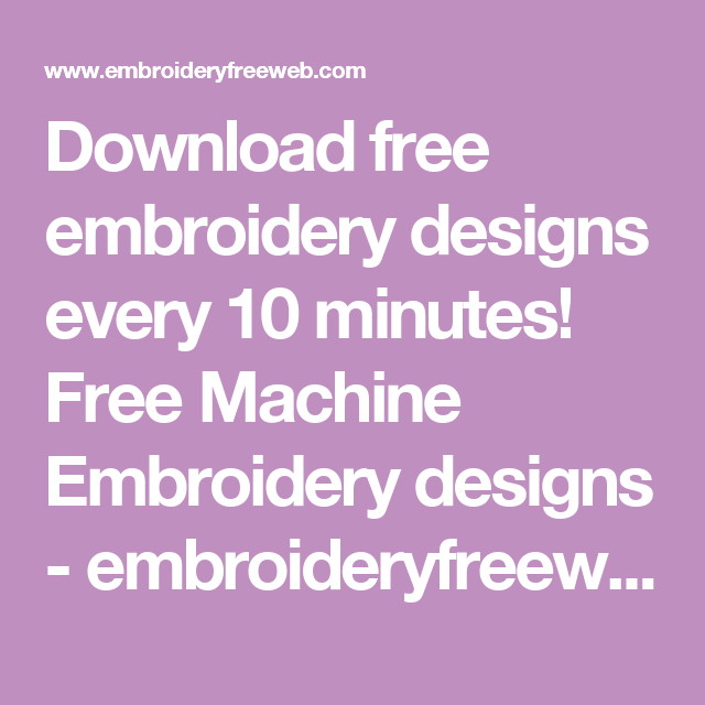 free embroidery designs every 10 minutes