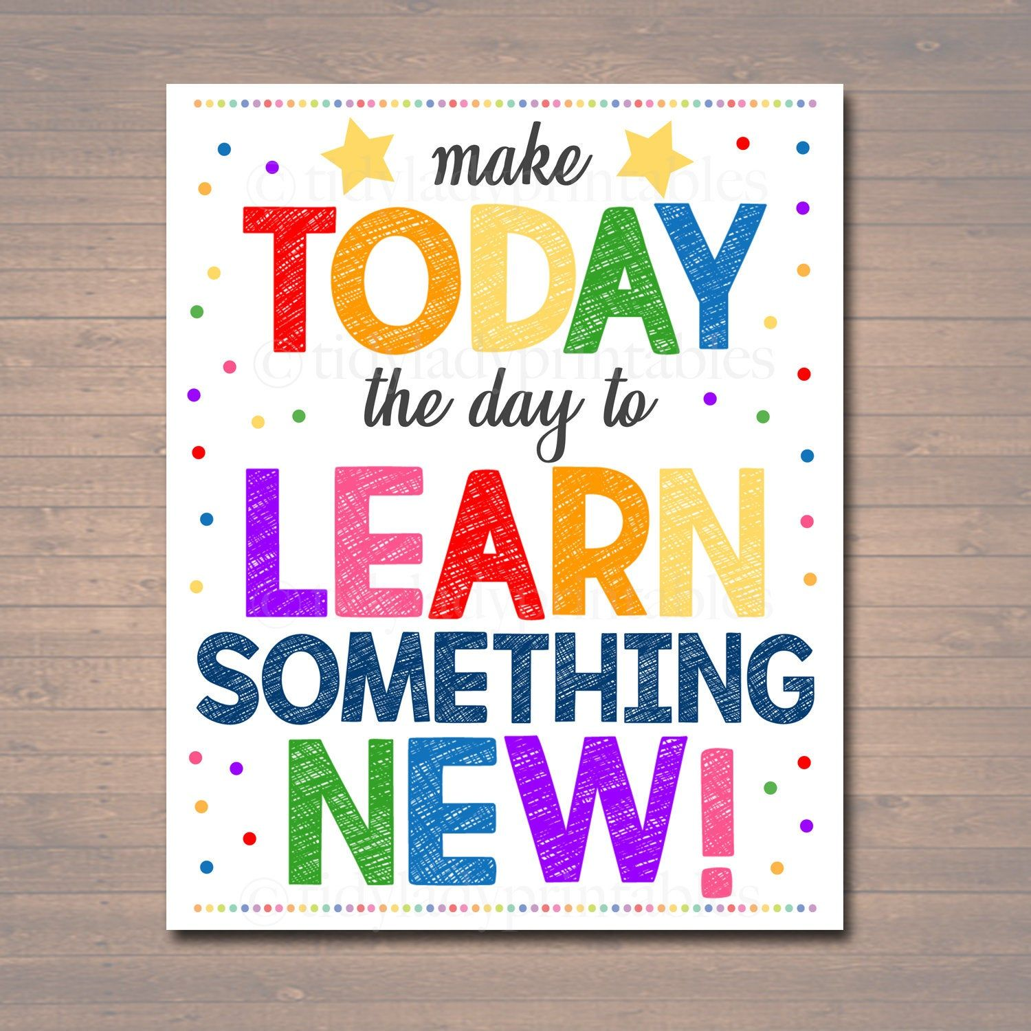 Printable Make Today The Day To Learn Something New Poster