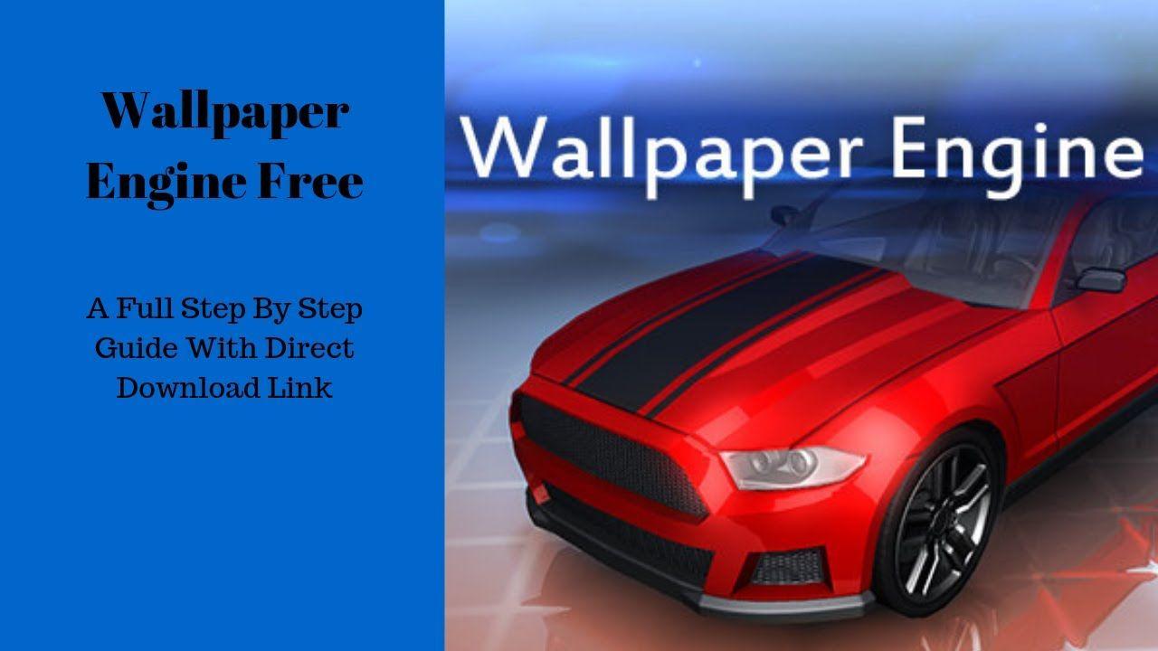 Wallpaper Engine Free Download Direct Link With Guide Engineering Free Download Wallpaper