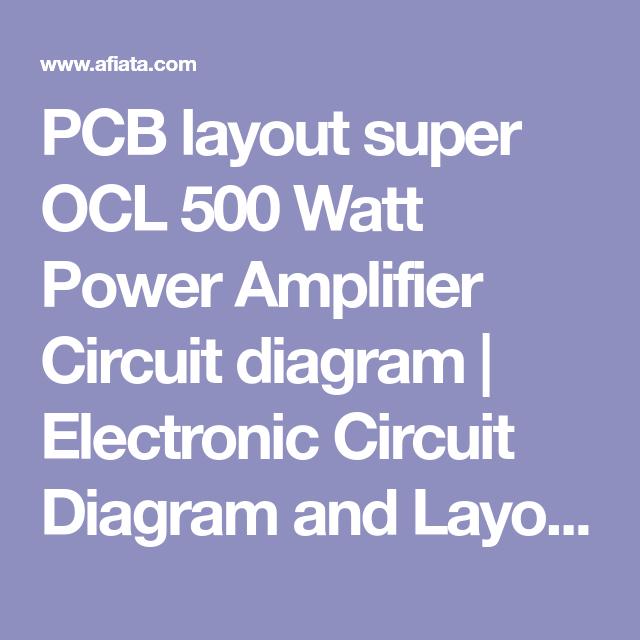 PCB layout super OCL 500 Watt Power Amplifier Circuit diagram