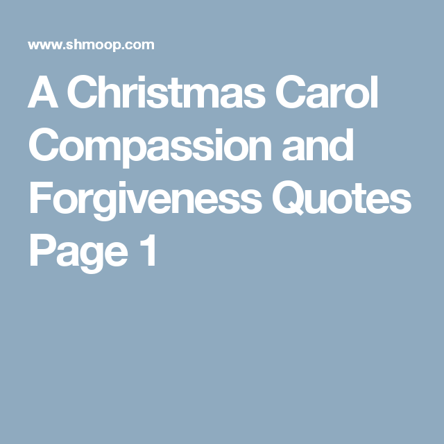 Christmas Carol Quotes.A Christmas Carol Compassion And Forgiveness Quotes Page 1