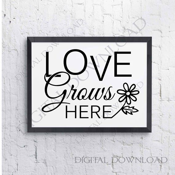 Love grows here  SVG Saying Print  Clipart Quote Download