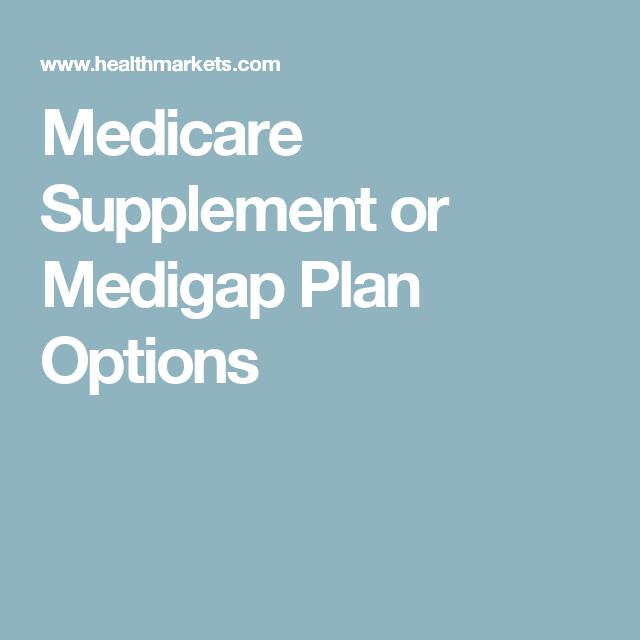 Medicare Supplement Or Medigap Plan Options Medicare Supplement