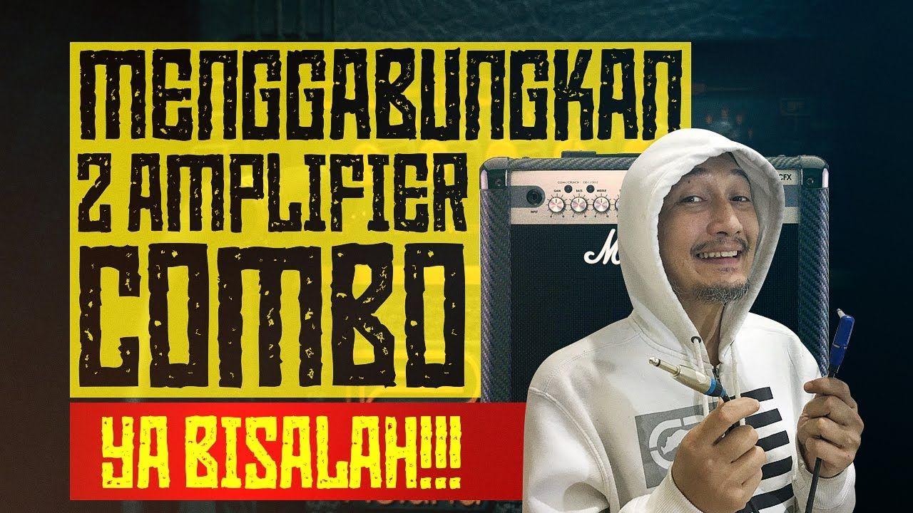 Cara Menggabungkan Dua Ampli Gitar Jadi Satu Ampli Combo Ampligitar Colokan Teman Video