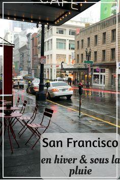San Francisco Usa Que Faire Sous La Pluie Que Faire à San Francisco San Francisco Sous La Pluie