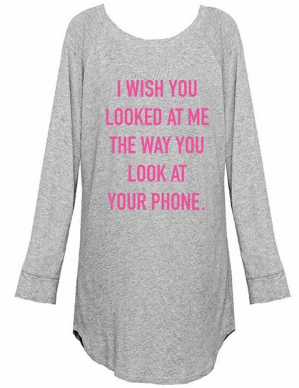 I wish you looked at me the way you look at your phone sleep shirt ... fede7a24b