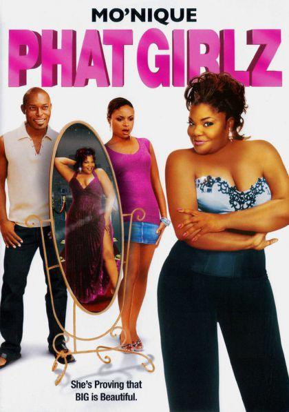 Phat Girlz 2006 Pg 13 Director Nnegest Likke Writer Nnegest Likke Stars Mo Nique Kendra C Johnson Girl Movies Black Love Movies 90s Black Movies