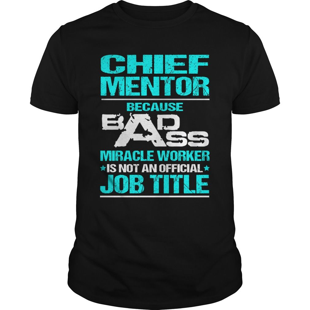 CHIEF MENTOR T-Shirts, Hoodies. ADD TO CART ==► Funny Tee Shirts