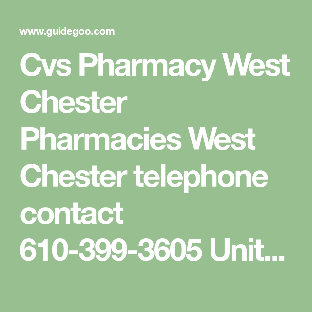 Cvs Pharmacy West Chester Pharmacies West Chester Telephone Contact 610 399 3605 United States West Chester Pa Cvs Pharmacy P Cvs Pharmacy Cvs West Chester