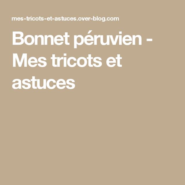 Bonnet péruvien - Mes tricots et astuces