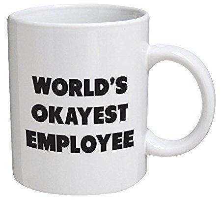 Funny Mug - World's Okayest Employee - 11 OZ Coffee Mugs - Funny Inspirational and sarcasm - By A Mug To Keep TM