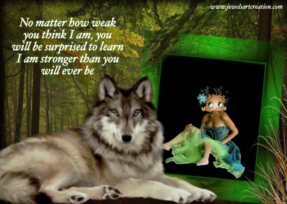 Wolf Quotes About Strength: Betty Boop Comments, Quotes About Strength, Strength