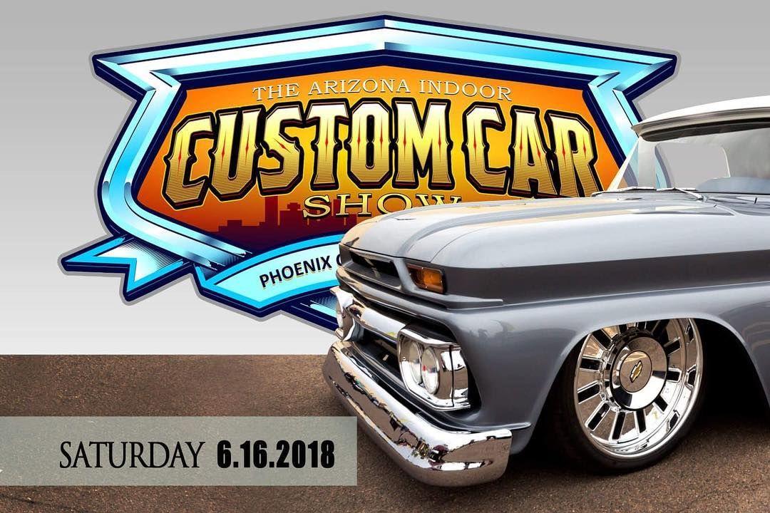 The Arizona Indoor Custom Car Show DATE Saturday June Th LOCATION - Car show phoenix convention center