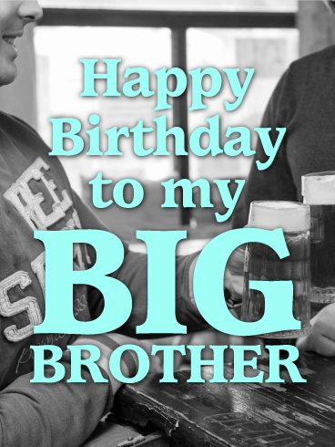Cheers To My Big Brother Happy Birthday Card Brother Birthday