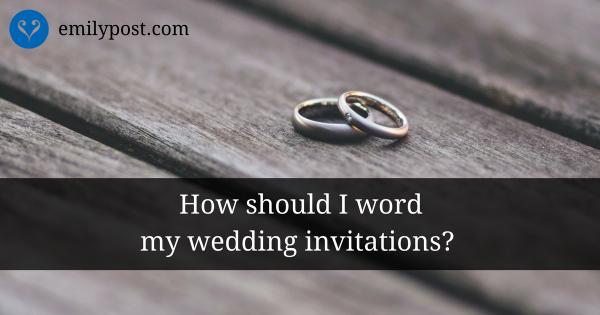 Samples Of Formal Wedding Invitation Wording The Emily Post Institute Wedding Invitation Wording Wedding Invitation Wording Formal Formal Wedding Invitations