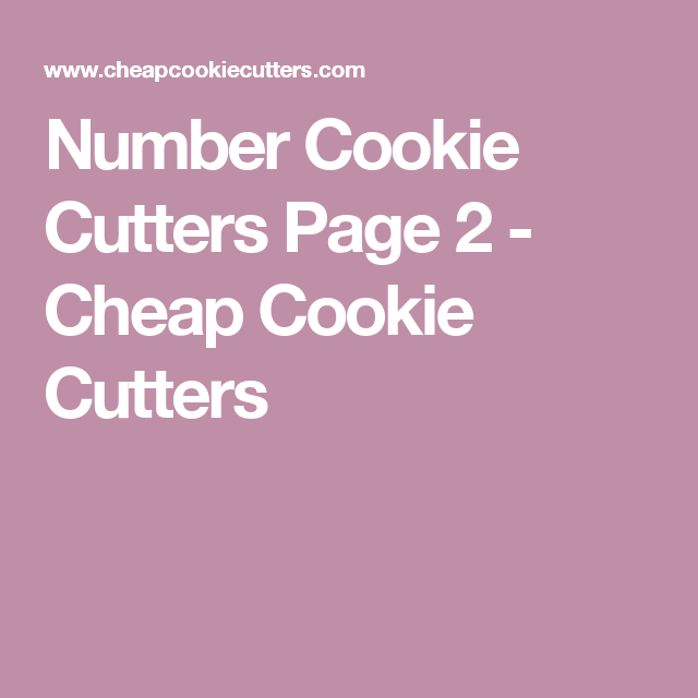 Number Cookie Cutters Page 2 - Cheap Cookie Cutters