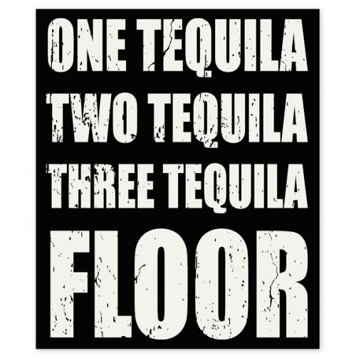 Tequila Wall Decor Tell Me Something Funny Evolution Quotes Wonderful Words