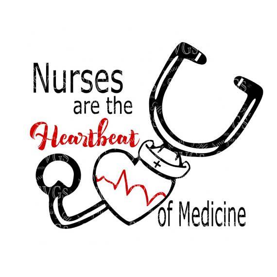 Nurses Are The Heartbeat Of Medicine Svg Nurse Svg Rn Svg