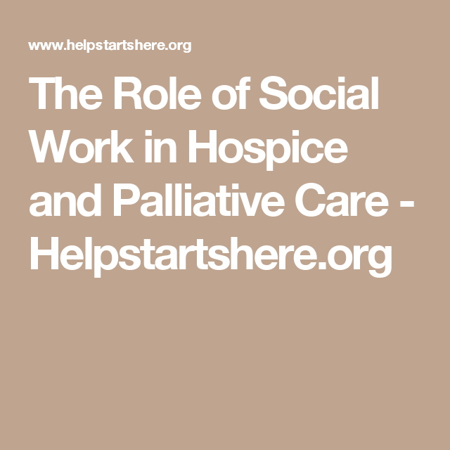 The Role Of Social Work In Hospice And Palliative Care