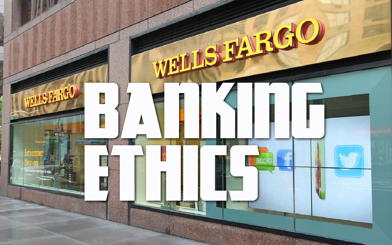Banking Ethics What Can We Learn From The Wells Fargo Disaster Wells Fargo Banking Business Ethics