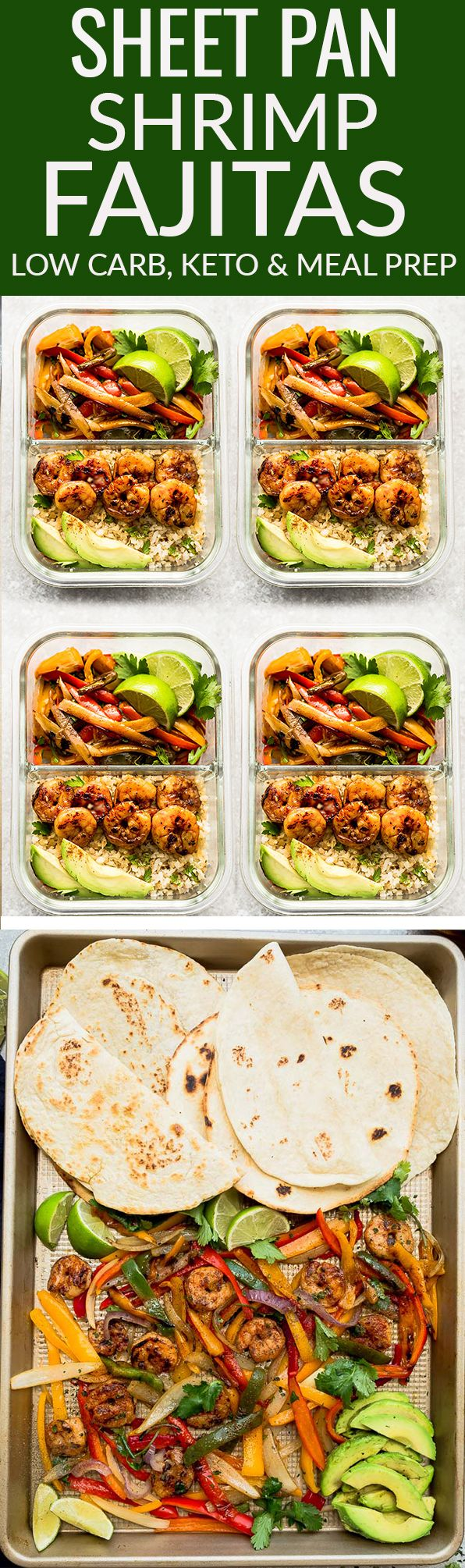 Sheet Pan Shrimp Fajitas - the perfect easy and healthy one pan meal for busy weeknights. Best of all, bursting with chili lime flavors & served with low carb tortillas. Ready in just 20 minutes and easy to customize with chicken or steak. Great for Sunday meal prep for packing in work or school lunches. Serve with low carb tortillas, salad or cauliflower rice for a low carb version. #mealprep #fajitas #shrimp #lent #mexican #healthy #lowcarb #keto #shrimpfajitas