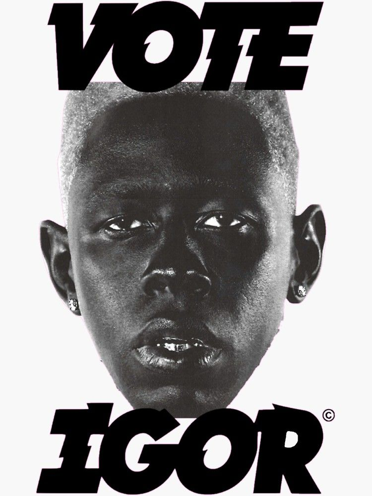 'Vote Igor Tyler, The Creator' Sticker by itsyaboic in