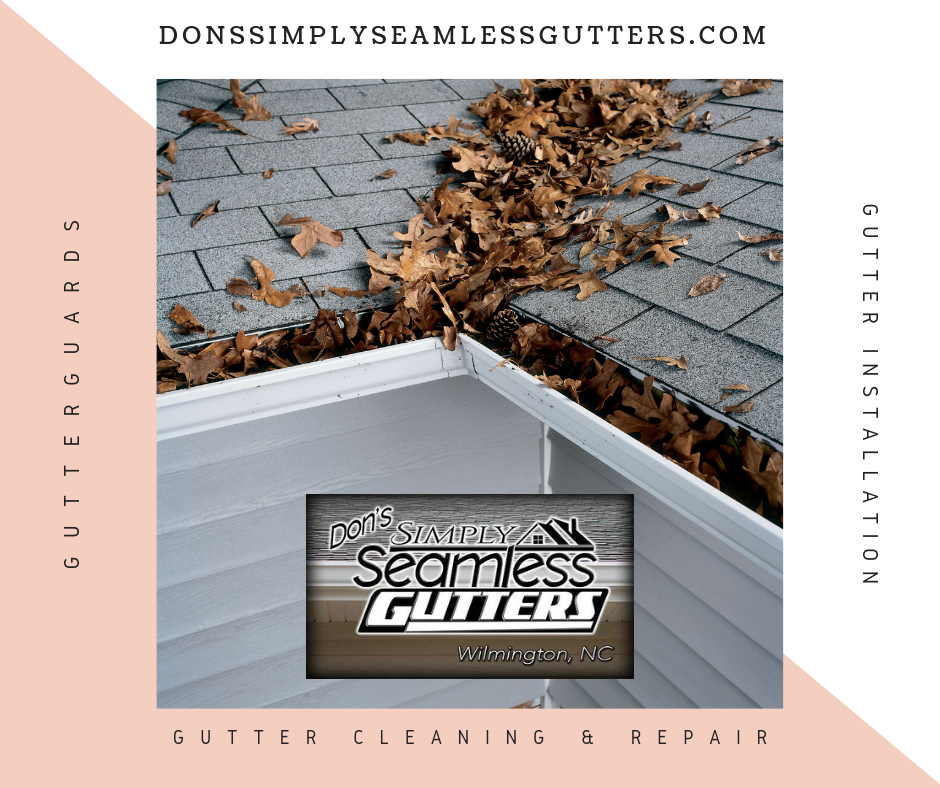 Don S Simply Seamless Gutters Of Wilmington Cleaning Gutters Seamless Gutters How To Install Gutters