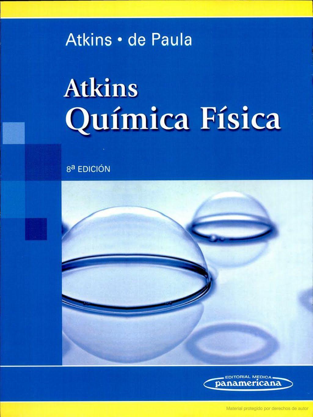 Capítulos 2 3 Y 4 Atkins De Paula Química Física 8ª Ed Editorial Médica Panamericana 2006 Quimica Fisica Química Fisicoquimica