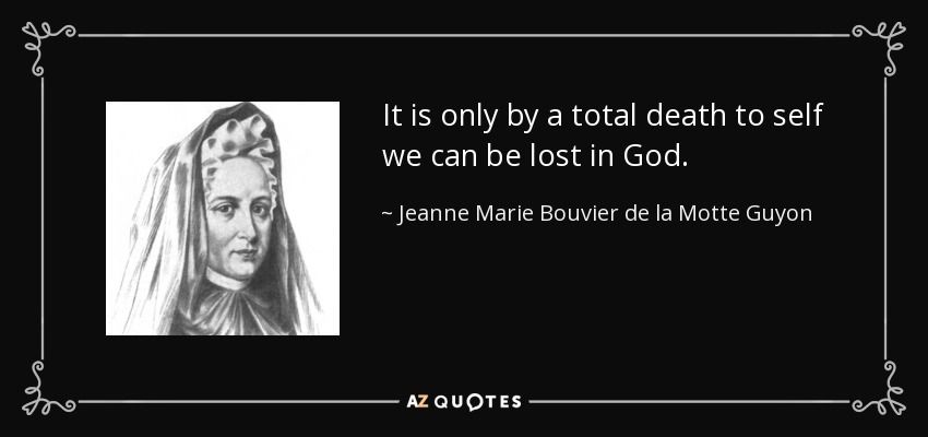 Quotes About Death Gorgeous It Is Onlya Total Death To Self We Can Be Lost In God Jeanne .