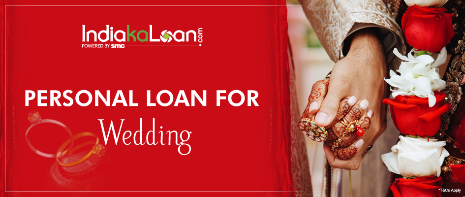 How To Get Wedding Loan As A Personal Loan In 2020 Personal Loans Loan Wedding Loans