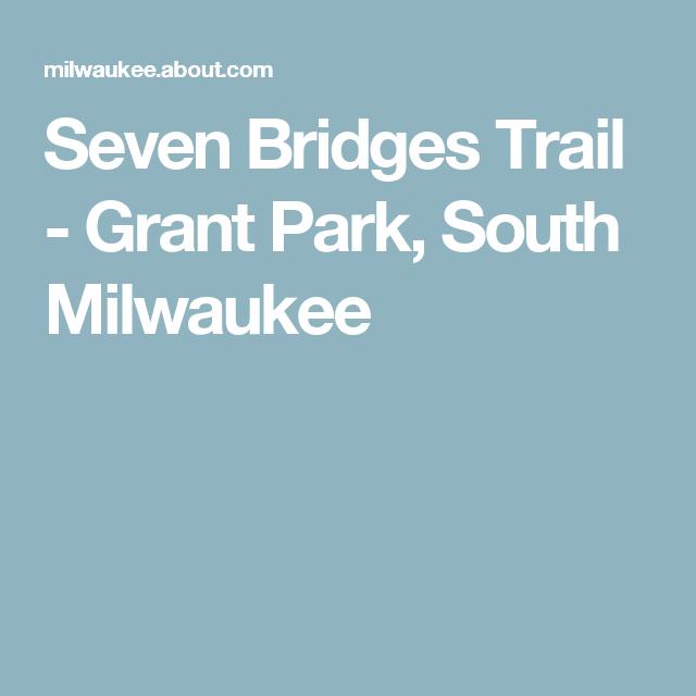 Seven Bridges Trail - Grant Park, South Milwaukee