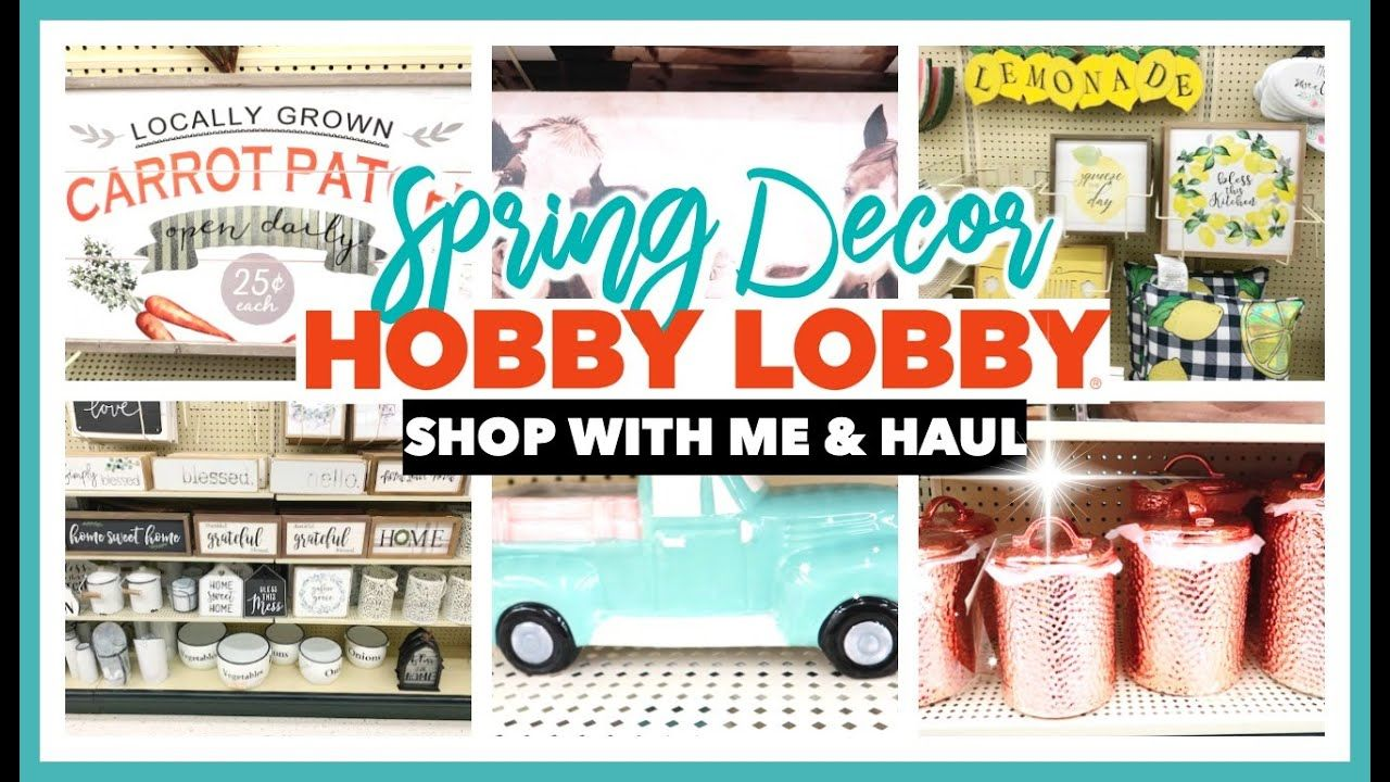Spring Hobby Lobby Shop With Me Haul 2020 New Spring Farmhouse Decor Youtube In 2020 Hobby Lobby Shop Hobby Lobby Farmhouse Decor