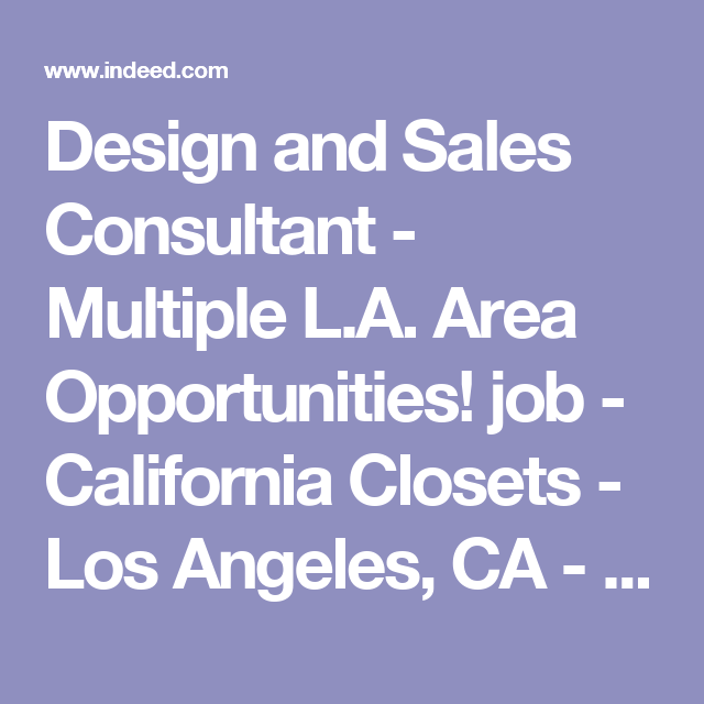 Design And Sales Consultant   Multiple L.A. Area Opportunities! Job   California  Closets   Los