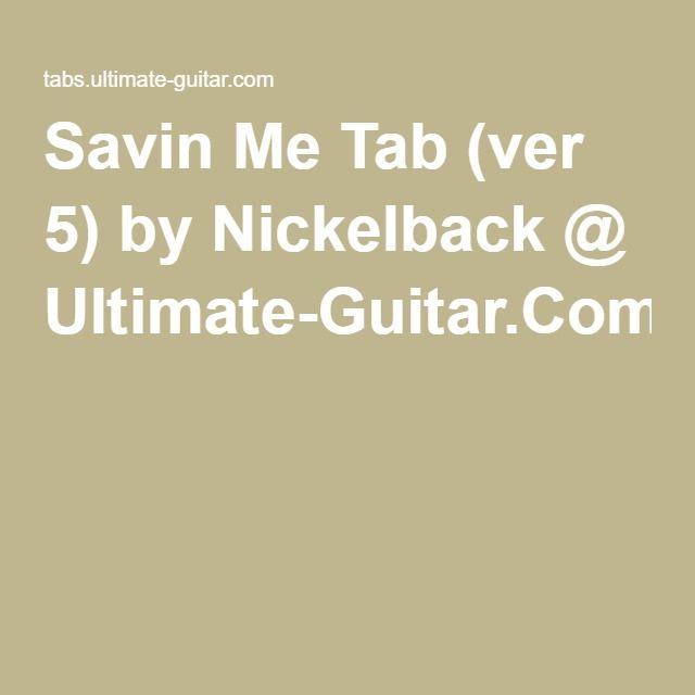 Savin Me Tab (ver 5) by Nickelback @ Ultimate-Guitar.Com | Guitar ...