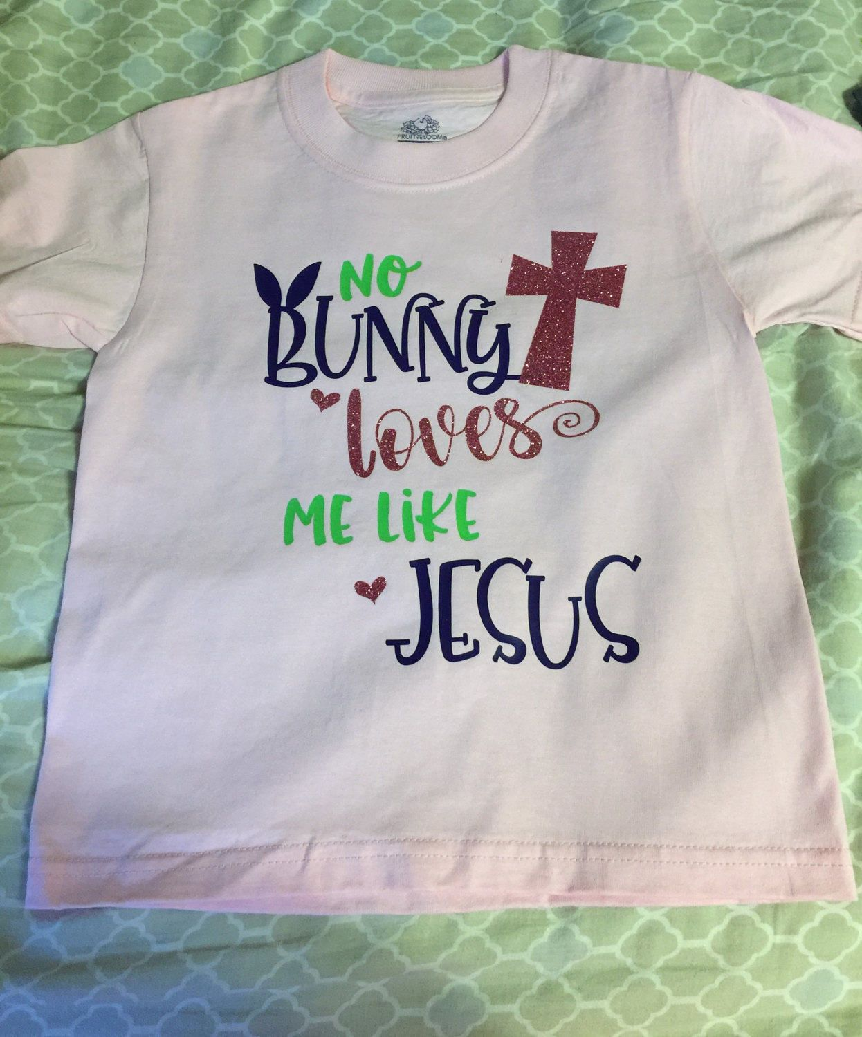 No bunny loves me like Jesus t-shirt by cajunkreations on Etsy ... f3a6f5112