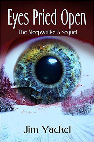 Eyes Pried Open: The Sleepwalkers sequel (The Sleepwalkers by Jim Yackel Book 2) - Kindle edition by Jim Yackel. Religion & Spirituality Kindle eBooks @ Amazon.com.