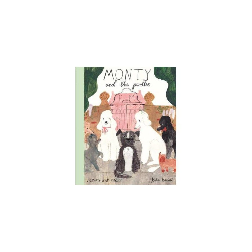 Monty And The Poodles By Katie Harnett Hardcover In 2020 Dog