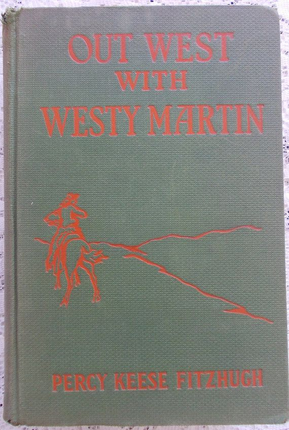 Vintage 1924 Childrens Book Compendium Out West With Westy Martin